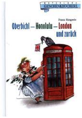 Oberbichl - Honolulu - London und zurück