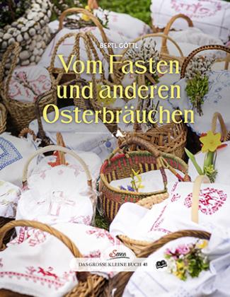 Vom Fasten und anderen Osterbräuchen