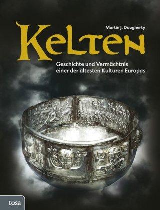 Kelten   Martin J  Dougherty   9783863133047   Bücher   Vor