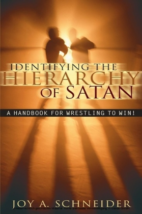 Identifying the Hierarchy of Satan: A Handbook for Wrestling to Win!