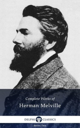Delphi Complete Works of Herman Melville (Illustrated)