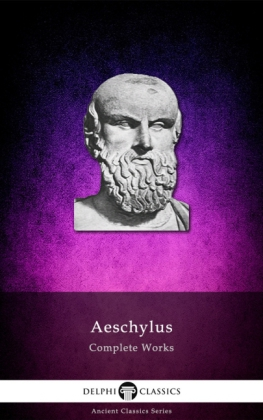 Delphi Complete Works of Aeschylus (Illustrated)