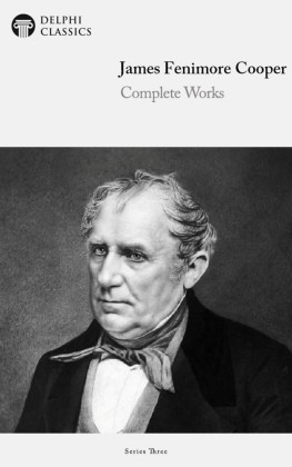 Delphi Complete Works of James Fenimore Cooper (Illustrated)