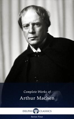 Delphi Complete Works of Arthur Machen (Illustrated)
