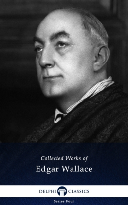 Delphi Works of Edgar Wallace (Illustrated)