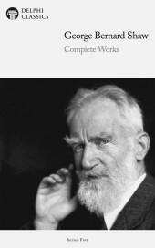 Delphi Complete Works of George Bernard Shaw (Illustrated)