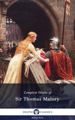 Delphi Complete Works of Sir Thomas Malory (Illustrated)