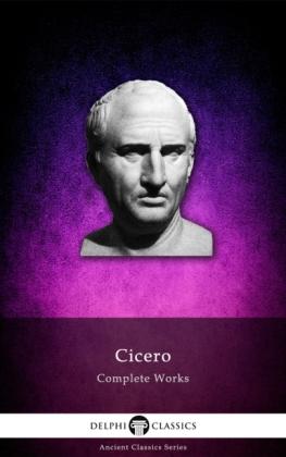 Delphi Complete Works of Cicero (Illustrated)