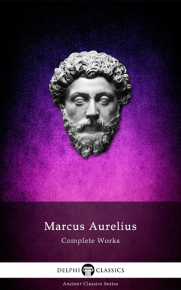 Complete Works of Marcus Aurelius (Illustrated)