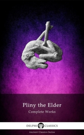 Complete Works of Pliny the Elder