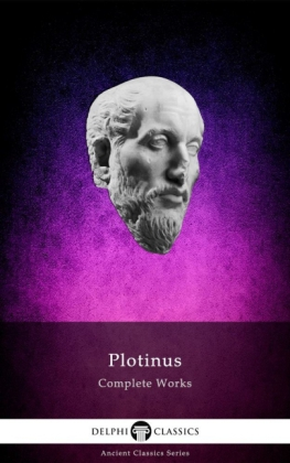 Delphi Complete Works of Plotinus - Complete Enneads (Illustrated)