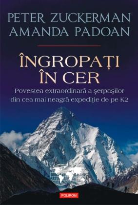 Îngropati în cer: povestea extraordinara a serpasilor din cea mai neagra expeditie de pe K2