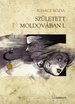 Született Moldovában I. rész
