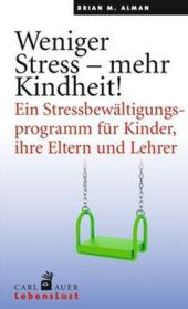 Weniger Stress - mehr Kindheit!
