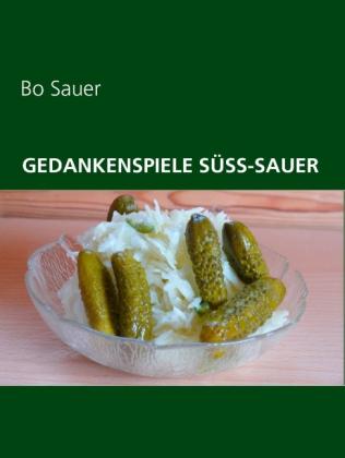 Gedankenspiele Süss-Sauer