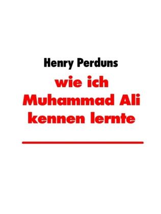wie ich Muhammad Ali kennen lernte