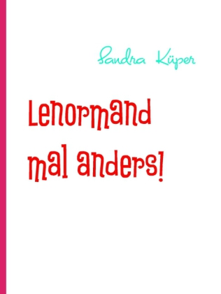 Lenormand mal anders!