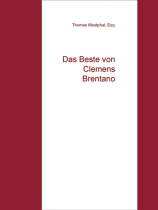 Das Beste von Clemens Brentano