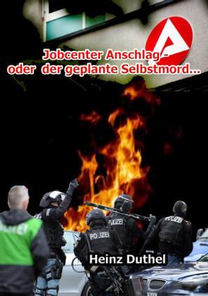 Der Jobcenter Anschlag oder der geplante Selbstmord...