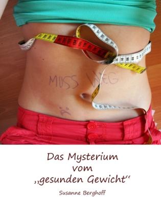 Das Mysterium vom 'gesunden Gewicht'