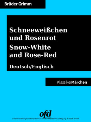 Schneeweißchen und Rosenrot - Snow-White and Rose-Red