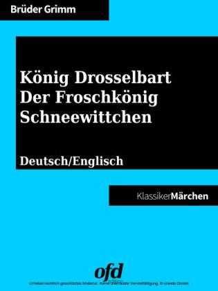 König Drosselbart - Der Froschkönig - Schneewittchen