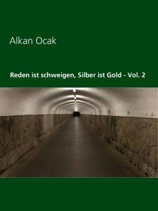 Reden ist schweigen, Silber ist Gold - Vol. 2