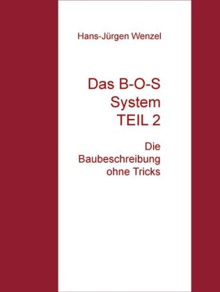 Das B-O-S System TEIL 2