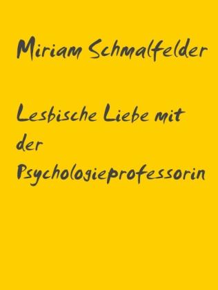 Lesbische Liebe mit der Psychologieprofessorin