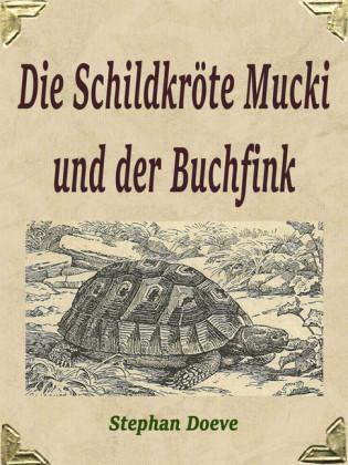 Die Schildkröte Mucki und der Buchfink