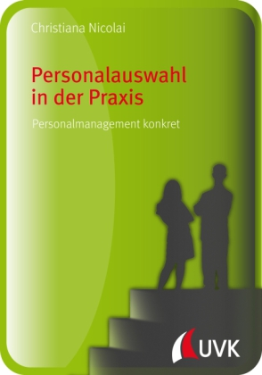 Personalauswahl in der Praxis