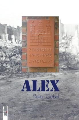 Alex. Eine Nachkriegs-Kindheit in Hamburg-Barmbek