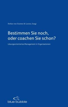 Bestimmen Sie noch, oder coachen Sie schon?
