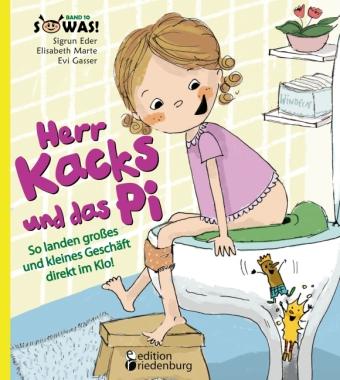 Herr Kacks und das Pi - So landen großes und kleines Geschäft direkt im Klo!