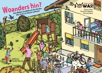 Woanders hin? Das Bilder-Erzählbuch für Kinder, die nicht zu Hause wohnen