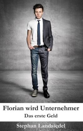 Florian wird Unternehmer
