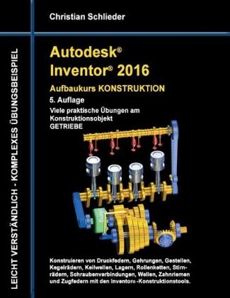 Autodesk Inventor 2016 - Aufbaukurs Konstruktion
