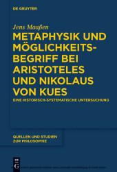 Metaphysik und Möglichkeitsbegriff bei Aristoteles und Nikolaus von Kues