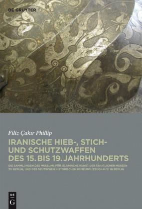 Iranische Hieb-, Stich- und Schutzwaffen des 15. bis 19. Jahrhunderts