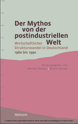 Der Mythos von der postindustriellen Welt