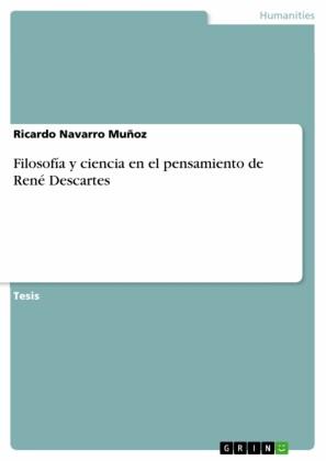 Filosofía y ciencia en el pensamiento de René Descartes