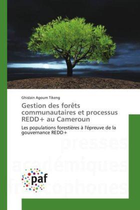 Gestion des forêts communautaires et processus REDD+ au Cameroun