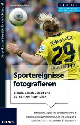 Foto Praxis - Sportereignisse fotografieren