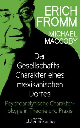 Der Gesellschafts-Charakter eines mexikanischen Dorfes. Psychoanalytische Charakterologie in Theorie und Praxis