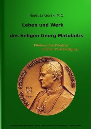 Leben und Werk des seligen Georg Matulaitis