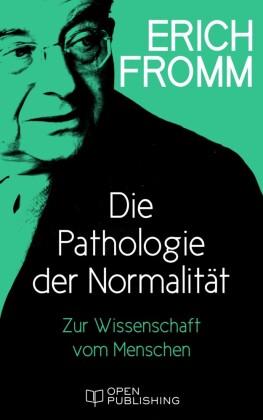 Die Pathologie der Normalität. Zur Wissenschaft vom Menschen