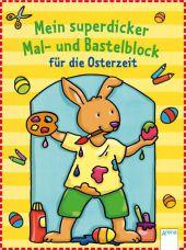 Mein superdicker Mal- und Bastelblock für die Osterzeit Cover