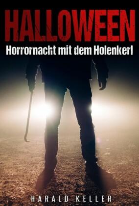 Halloween ... Horrornacht mit dem Holenkerl