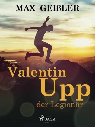 Valentin Upp, der Legionär