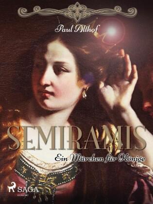 Semiramis. Ein Märchen für Könige